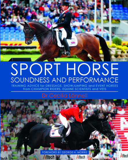 Sport Horse Soundness and Performance - Training advice for dressage show jumping and event horses from champion riders equine scientists and vets - cover