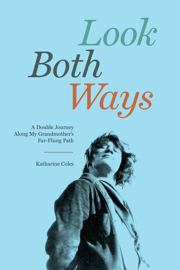 Look Both Ways - A Double Journey Along My Grandmother's Far-Flung Path - cover