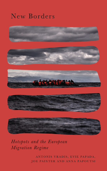 New Borders - Hotspots and the European Migration Regime - cover