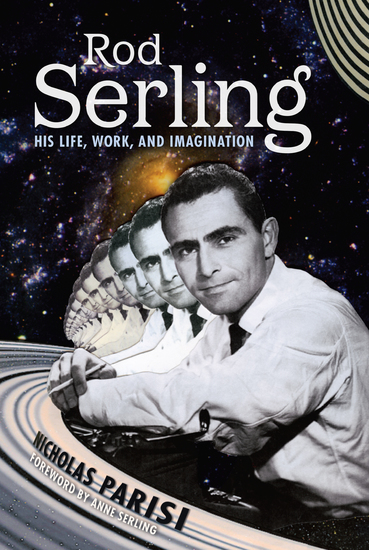 Rod Serling - His Life Work and Imagination - cover
