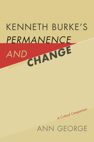 Kenneth Burke's Permanence and Change - A Critical Companion - cover