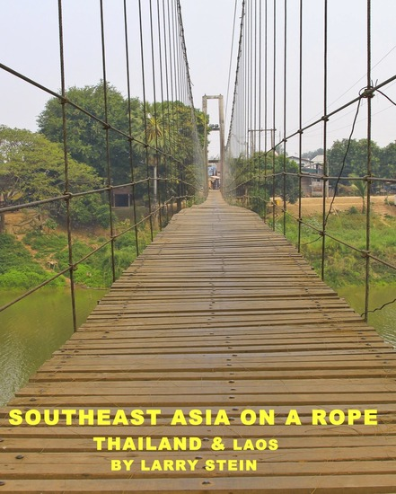 Southeast Asia On a Rope: Thailand and Laos - cover