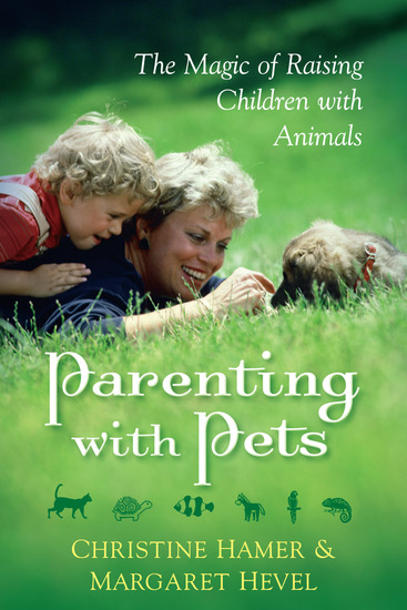 Parenting With Pets the Magic of Raising Children With Pets [Revised Second Edition] - cover