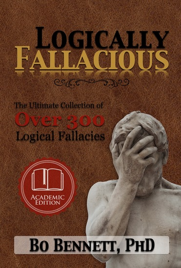 Logically Fallacious: The Ultimate Collection of Over 300 Logical Fallacies (Academic Edition) - cover