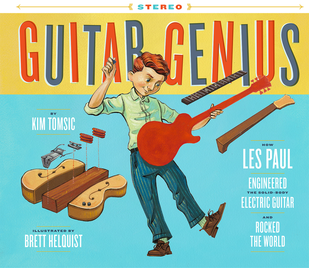 Guitar Genius - How Les Paul Engineered the Solid-Body Electric Guitar and Rocked the World - cover