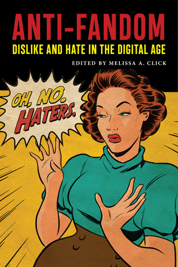 Anti-Fandom - Dislike and Hate in the Digital Age - cover