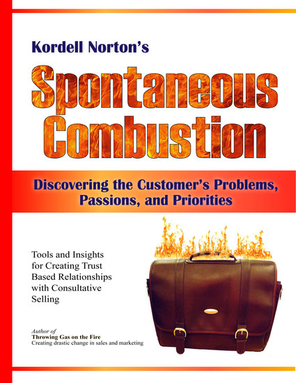 Spontaneous Combustion - Discovering the Customer's Problems Passions and Priorities - cover