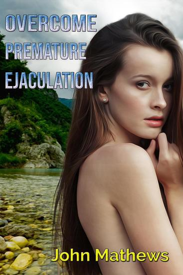 Overcome Premature Ejaculation - HEALTH AND WELLNESS - cover