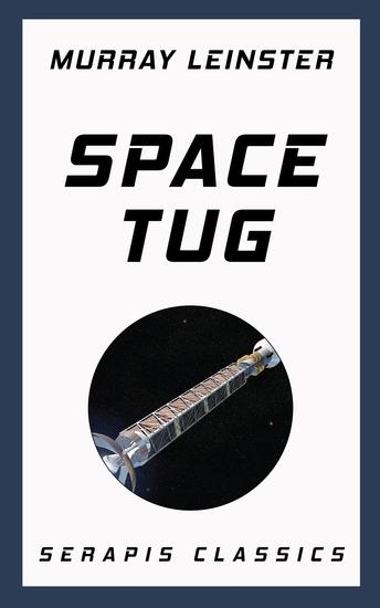 Space Tug (Serapis Classics) - cover