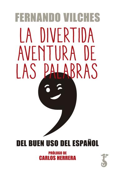 La divertida aventura de las palabras - Del buen uso del español - cover