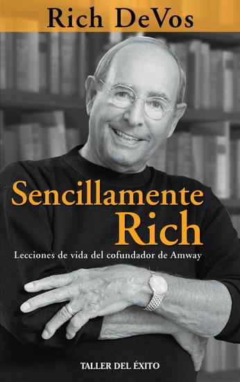 Sencillamente Rich - Lecciones de vida del cofundador de Amway - cover