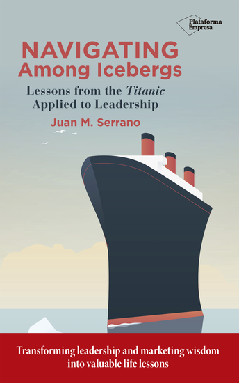 Navigating among icebergs - Lessons from the Titanic applied to leadership - cover