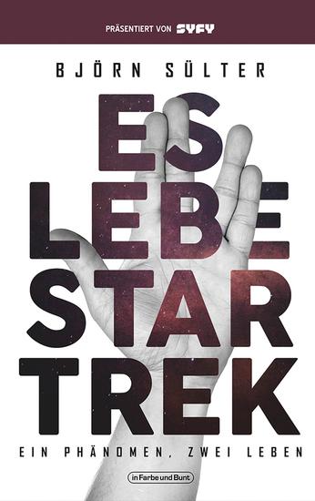 Es lebe Star Trek - Ein Phänomen Zwei Leben - Franchise-Sachbuch präsentiert von SYFY - cover