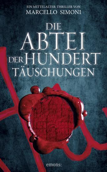 Die Abtei der hundert Täuschungen - Ein Mittelalter-Thriller - cover