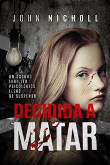 Decidida A Matar: Un Oscuro Thriller Psicológico Lleno De Suspenso - cover