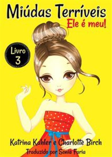 Miúdas Terríveis - Livro 3 - Ele É Meu! - cover
