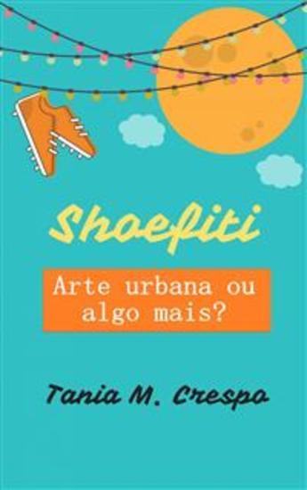 Shoefiti Arte Urbana Ou Algo Mais? - cover