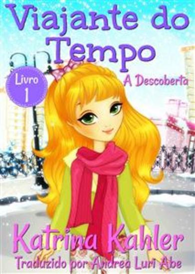 Viajante Do Tempo - A Descoberta - Livro 1 - cover