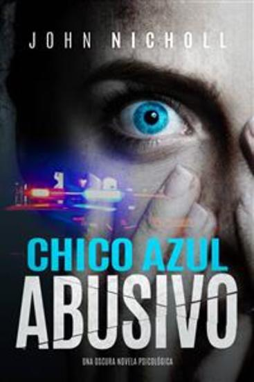 Chico Azul Abusivo: Una Oscura Novela Psicológica - cover