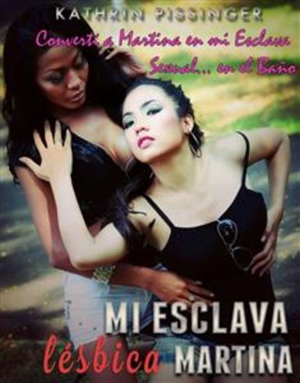 Convertí A Martina En Mi Esclava Sexual En El Baño - cover