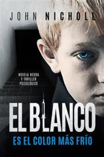El Blanco Es El Color Más Frío: Novela Negra Y Thriller Psicológico - cover