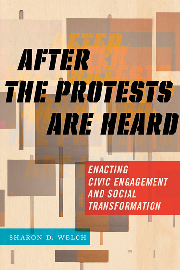 After the Protests Are Heard - Enacting Civic Engagement and Social Transformation - cover