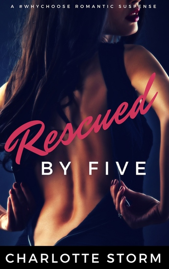 Rescued By Five - A #WhyChoose Romantic Suspense - cover