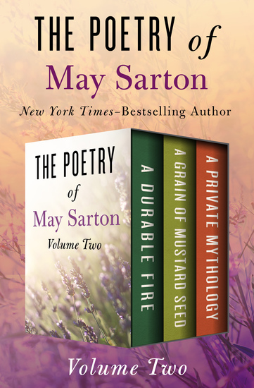 The Poetry of May Sarton Volume Two - A Durable Fire A Grain of Mustard Seed and A Private Mythology - cover