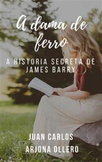 A Dama De Ferro: A História Secreta De James Barry - cover