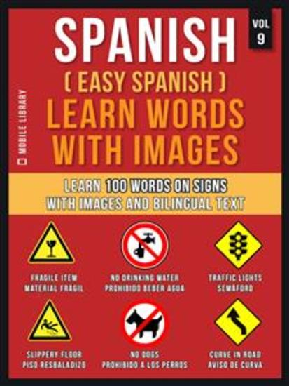 Spanish ( Easy Spanish ) Learn Words With Images (Vol 9) - Learn 100 words on Signs with images and bilingual text - cover