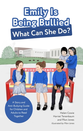 Emily Is Being Bullied What Can She Do? - A Story and Anti-Bullying Guide for Children and Adults to Read Together - cover