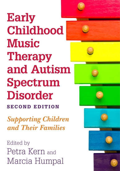 Early Childhood Music Therapy and Autism Spectrum Disorder Second Edition - Supporting Children and Their Families - cover