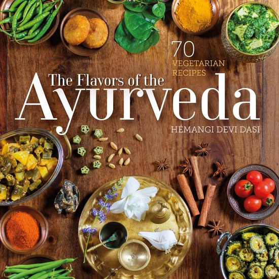 The Flavors of the Ayurveda - 70 Vegetarian Recipes - cover