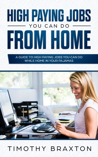 High Paying Jobs You Can Do From Home - A Guide To High Paying Jobs You Can Do From Home In Your Pajamas - cover