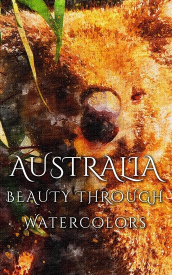 Australia Beauty Through Watercolors - cover