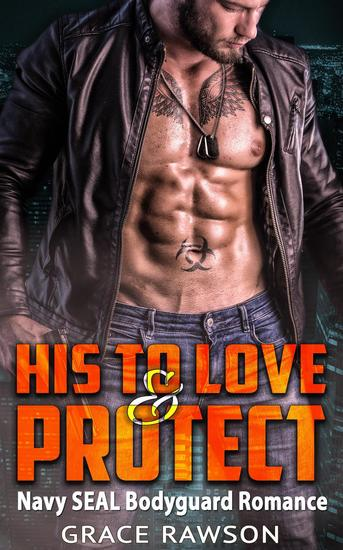 His to Love and Protect - Navy SEAL Bodyguard Romance - cover