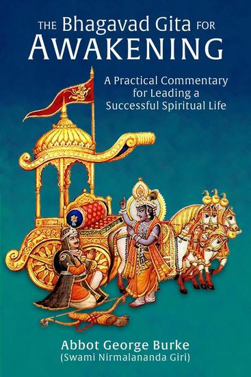 The Bhagavad Gita for Awakening: A Practical Commentary for Leading a Successful Spiritual Life - cover