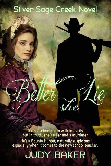 Better She Lie - Silver Sage Creek Novels - cover