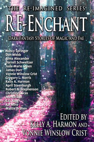 Re-Enchant: Dark Fantasy Stories of Magic and Fae - The Re-Imagined Series #2 - cover