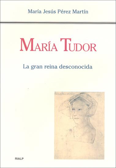 María Tudor La gran reina desconocida - cover