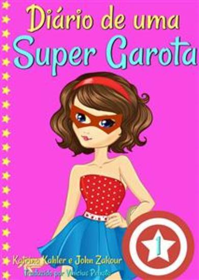 Diário De Uma Super Garota - Livro 1 - cover