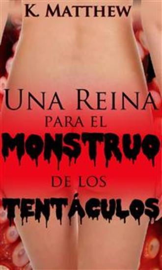 Una Reina Para El Monstruo De Los Tentáculos - cover