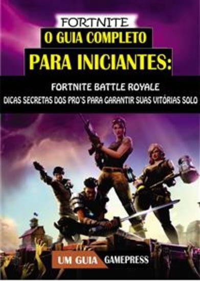 Fortnite - O Guia Completo Para Iniciantes - cover