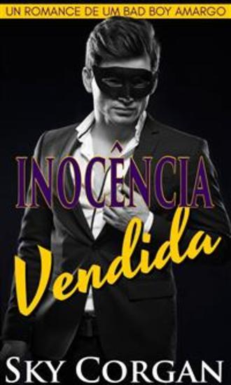 Inocência Vendida: Um Romance De Um Bad Boy Amargo - cover