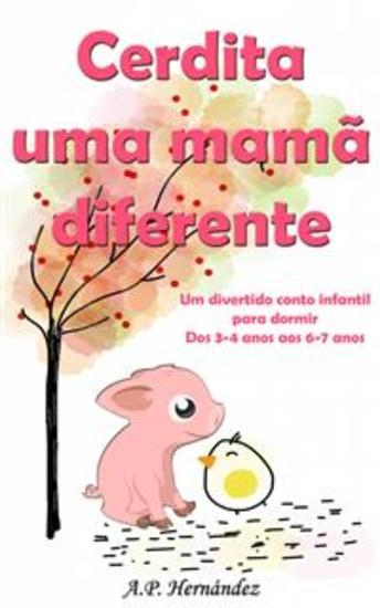 Cerdita Uma Mamã Diferente: Um Divertido Conto Infantil Para Dormir (Dos 3-4 Anos Aos 6-7 Anos) - cover