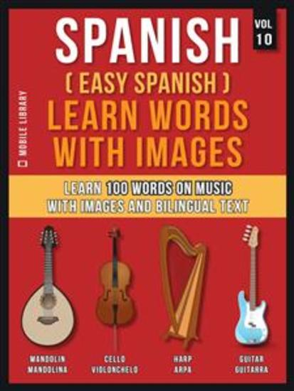 Spanish ( Easy Spanish ) Learn Words With Images (Vol 10) - Learn 100 words on Music with images and bilingual text - cover