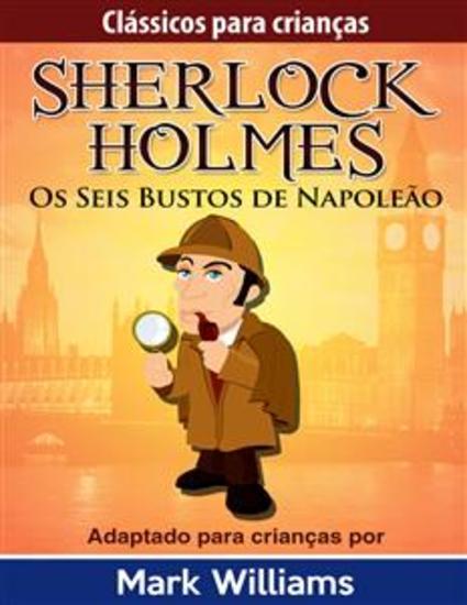 Sherlock Holmes: Sherlock Para Crianças: Os Seis Bustos de Napoleão - cover