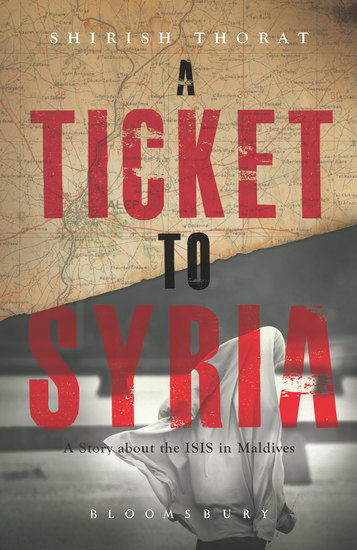 A Ticket to Syria - A Story About the ISIS in Maldives - cover