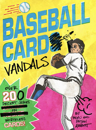 Baseball Card Vandals - Over 200 Decent Jokes on Worthless Cards! - cover