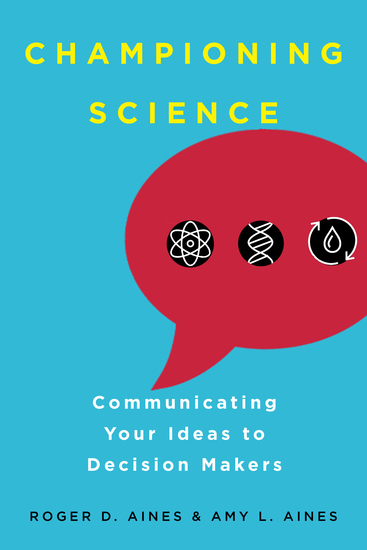 Championing Science - Communicating Your Ideas to Decision Makers - cover